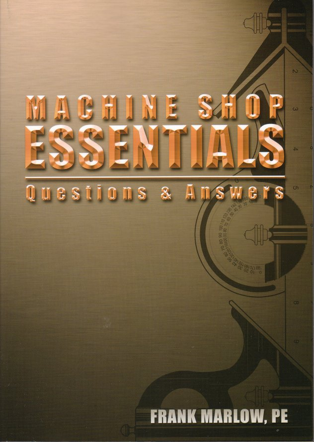 Machine Shop Essentials - Q&A by Frank Marlow